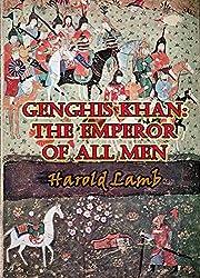 Genghis Khan: The Emperor of All Men