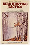 Bird Hunting Tactics, David Duffey, 0932558089