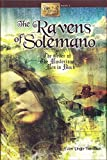 The Ravens of Solemano or The Order of the Mysterious Men in Black (The Young Inventors Guild Series)