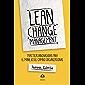 Lean Change Management: PRÁCTICAS INNOVADORAS PARA EL MANEJO DEL CAMBIO ORGANIZACIONAL (English Edition)