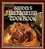 Gundel's Hungarian Cookbook, Karoly Gundel, 9631345386