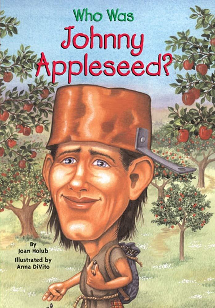 Who Was Johnny Appleseed Holub Joan Who Hq Divito Anna 9780448439686 Amazon Com Books