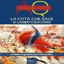 La città che sale di Umberto Boccioni: Audioquadro