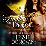 Finding the Dragon: Stonefire British Dragons, Book 10 | Jessie Donovan