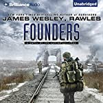 Founders: A Novel of the Coming Collapse | James Wesley, Rawles