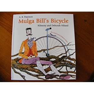 Mulga Bill's Bicycle A. B. Paterson, Kilmeny Niland and Deborah Niland