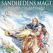 Flugten fra Kildevæld (Sandhedens Magt 1) | Anette Ellegaard