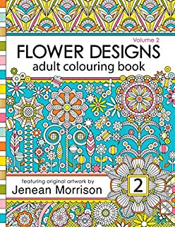 Flower Designs Adult Colouring Book Volume 2 Books