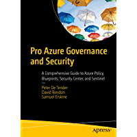Pro Azure Governance and Security: A Comprehensive Guide to Azure Policy, Blueprints, Security Center, and Sentinel (English Edition)