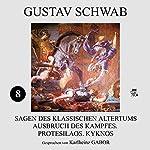 Ausbruch des Kampfes, Protesilaos, Kyknos (Sagen des klassischen Altertums 8)   Gustav Schwab