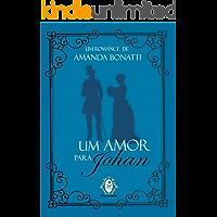 Um amor para Johan (Coleção romances de época Livro 2)