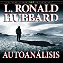 Autoanálisis [Self Analysis] (Spanish Castilian Edition) Audiobook by L. Ron Hubbard Narrated by  uncredited