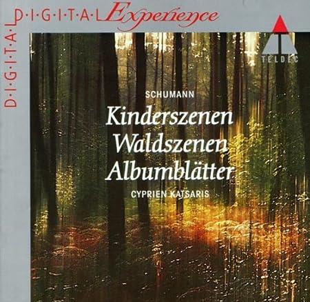 Schumann: Albumblatter op. 124/Waldszenen op. 82/Kinderszenen op. 15