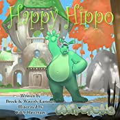 Happy Hippo: Learning Emotions: Hippopolis, Volume 2 | Brock Eastman, Waverly Eastman
