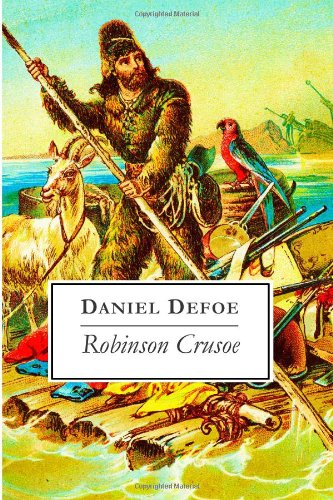 an analysis of the character of robinson crusoe a novel by daniel defoe Crusoe defoe analysis - daniel defoe's robinson crusoe  in daniel defoe's  fictional novel, robin crusoe, the protagonist, robin crusoe, manages to   while stranded alone on an island the character of robinson crusoe seems to  have a.