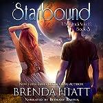 Starbound:  A Starstruck Novel, Book 3 | Brenda Hiatt