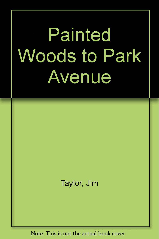 Painted Woods to Park Avenue PDF