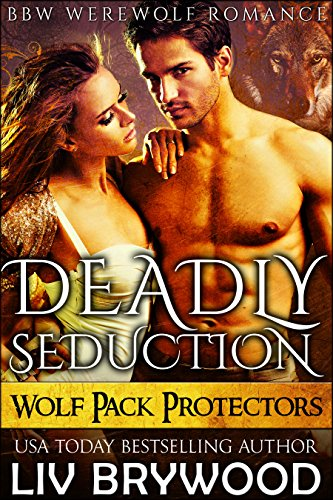 Deadly Seduction (Wolf Pack Protectors Book 3) ()