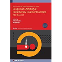 Design and Shielding of Radiotherapy Treatment Facilities (IPEM-IOP