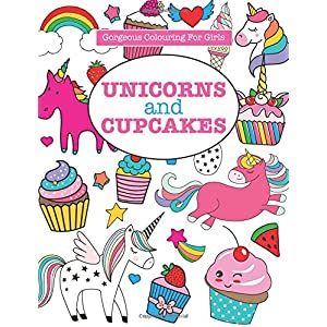 Gorgeous Colouring for Girls – Unicorns and Cupcakes (Gorgeous Colouring Books for Girls)