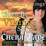 Taken by Vikings - At Sea: American Vikings - Book 4 | Chera Zade