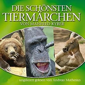 Die schönsten Tiermärchen von Manfred Kyber Hörbuch