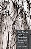 img - for Not Alone in My Dancing: Essays and Reviews book / textbook / text book