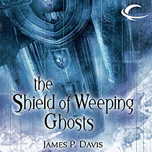 The Shield of Weeping Ghosts Audiobook