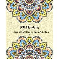 100 Mandalas Libro de Colorear para Adultos: Libro