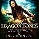 Dragon Bones: Nia Rivers Adventures, Book 1 Hörbuch von Jasmine Walt, Ines Johnson Gesprochen von: Kate Marcin