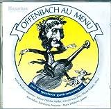 Music : Offenbach: Au Menu