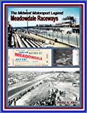 The Midwest Motorsport Legend, Meadowdale Raceways, Aleo, Philip, 0578089173