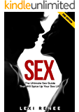 Sex: The Ultimate Sex Guide That Will Spice Up Your Sex Life (Sex In Marriage, Sex Positions, Marriage Advice, How to Have Sex, Sex Guide, Relationship Advice for Women, Attract Women)