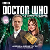 Doctor Who: The Memory of Winter: A 12th Doctor Audio Original