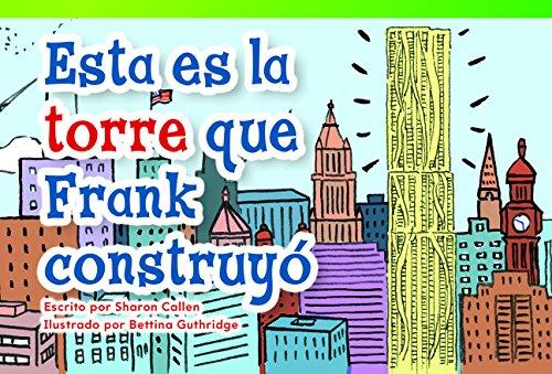Esta es la torre que Frank construyó (This Is the Tower that Frank Built) (Fiction Readers) (Spanish - Que Sight Es