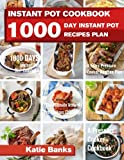 Instant Pot Cookbook: 1000 Day Instant Pot Recipes Plan: 1000 Days Instant Pot Diet Cookbook: 3 Years Pressure Cooker Recipes Plan: The Ultimate ... Recipes Challenge: A Pressure Cooker Cookbook