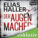 Der Augenmacher Audiobook by Elias Haller Narrated by Sabina Godec
