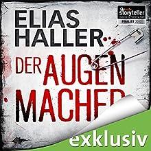 Der Augenmacher Hörbuch von Elias Haller Gesprochen von: Sabina Godec
