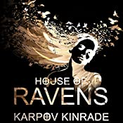 House of Ravens: The Nightfall Chronicles Series #2 | Karpov Kinrade