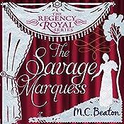 The Savage Marquess: Regency Royal, Book 5 | M. C. Beaton