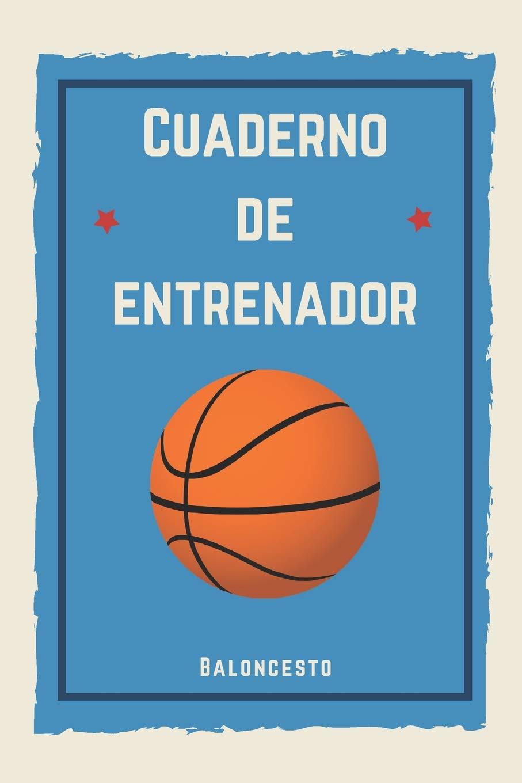 Cuaderno de Entrenador Baloncesto: 110 páginas con Espacio ...