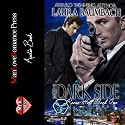 The Dark Side: Reese Holt, Volume 1 Audiobook by Laura Baumbach Narrated by Joel Leslie