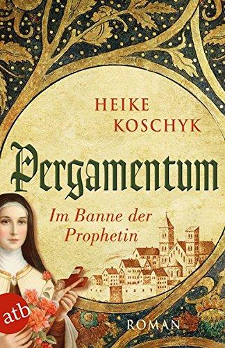 Pergamentum – Im Banne der Prophetin: Roman