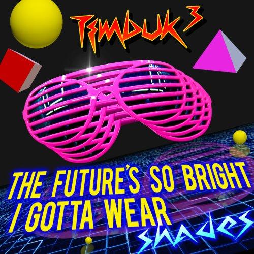 The Future's So Bright, I Gotta Wear Shades (Re-Recorded) - Single -