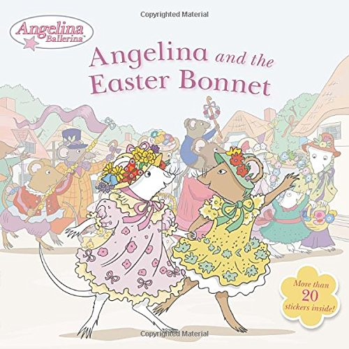 Angelina and the Easter Bonnet (Angelina Ballerina) ebook