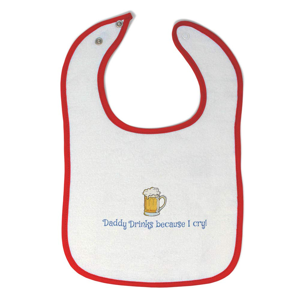 Toddler /& Baby Bibs Burp Cloths Daddy Drinks Because I Cry Drinking Humor Daddys Cotton Items for Girl Boy Beer Gifts Ad White Black Design Only