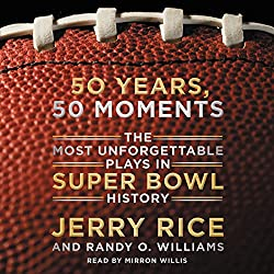 50 Years, 50 Moments Unabridged - The Most Unforgettable Plays in Super Bowl History