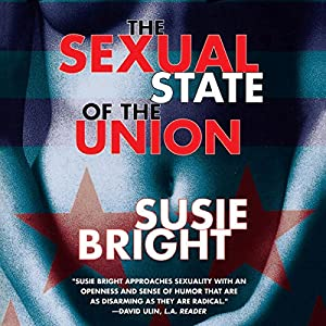 The Sexual State of the Union Audiobook