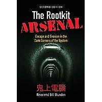 THE ROOTKIT ARSENAL 2E: ESCAPE & EVASION IN DARK CORNERS OF WEB