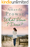 What Have I Done? (No Greater Love Book 2)